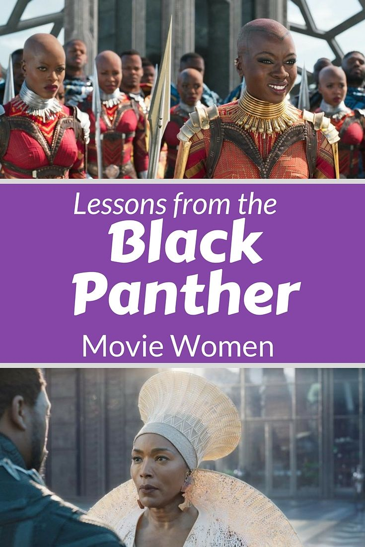 Lessons learned from Marvel Black Panther movie women. Bias removed. #BlackPanther #womenofcolor #marvelmovies