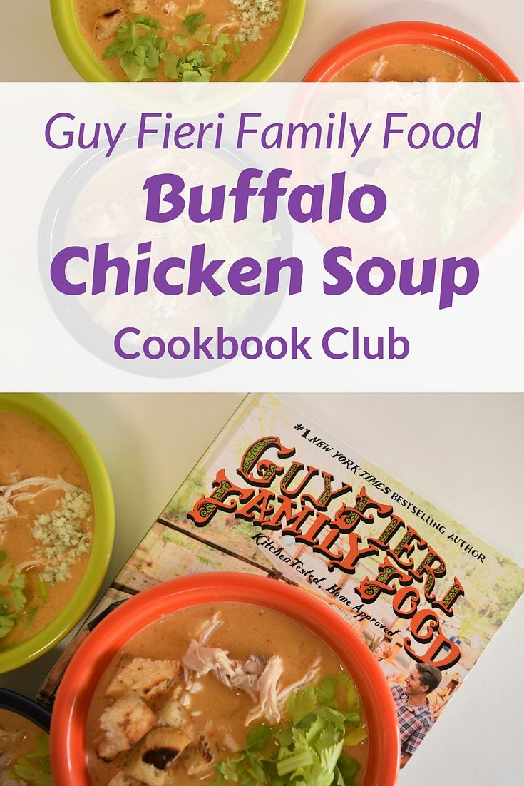 Guy Fieri serves up some amazing recipes in Family Food including a Buffalo Chicken Soup that is flavorful and fun   Favemom.com   Cookbook Review   Cookbook Book Club #buffalochicken #guyfieri #cookbookreview #bookclub #souprecipes