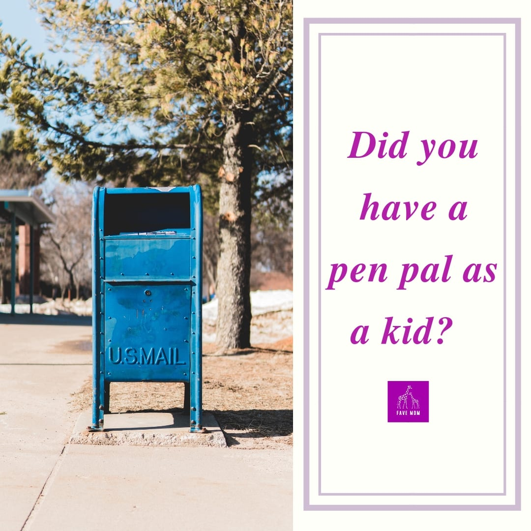 did you have a snail mail pen pal as a kid?